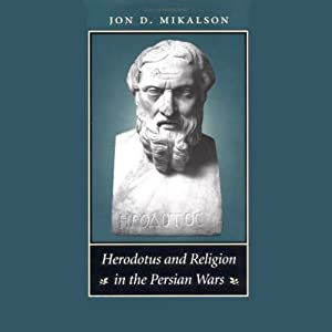 Herodotus and Religion in the Persian Wars | [Jon D. Mikalson]