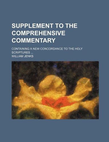 Supplement to The comprehensive commentary; containing A new concordance to the Holy Scriptures