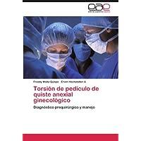 Torsión de pedículo de quiste anexial ginecológico: Diagnóstico prequirúrgico y manejo