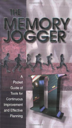 The Memory Jogger II: A Pocket Guide of Tools for...