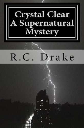 Book: Crystal Clear, A Supernatural Mystery by R. C. Drake