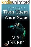 Then There Were None: Inspirational Romantic Suspense Book 2 (Matt Foley/Sara Bradford series) (English Edition)
