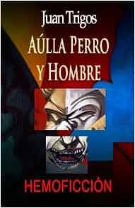 Amazon.com: Aúlla Perro y Hombre (Spanish Edition) (9781453818282
