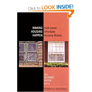 Making Housing Happen: Faith-Based Affordable Housing Models, 2nd Edition Jill Suzanne Shook and Editor