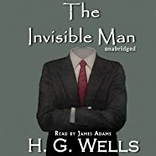 The Invisible Man Audiobook by H. G. Wells Narrated by James Adams