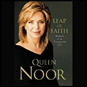 Leap of Faith: Memoirs of an Unexpected Life | [Queen Noor]