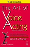 img - for The Art of Voice Acting: The Craft and Business of Performing for Voice-Over by Alburger, James (2002) Paperback book / textbook / text book