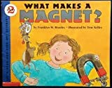 What makes a magnet? (Let's-read-and-find-out science) (0590254219) by Branley, Franklyn Mansfield