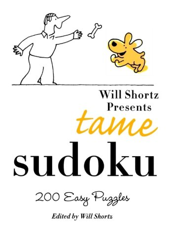 Will Shortz Presents Tame Sudoku: 200 Easy Puzzles
