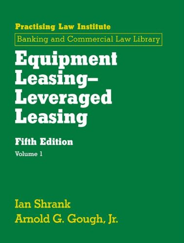 Equipment Leasing Leveraged Leasing (July 2011 Edition): 3 (Melrose Square Black American Series)