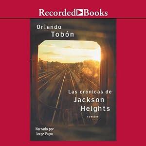 Las cronicas de Jackson Heights: Cando no basta cruzar la frontera | [Orlando Tobon]
