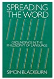 Spreading the Word: Groundings in the Philosophy of Language (019824651X) by Blackburn, Simon