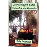 Everywomans Guide to Natural Home Remedies