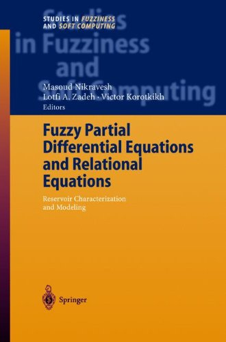 Fuzzy Partial Differential Equations and Relational Equations: Reservoir Characterization and Modeling (Studies in Fuzziness and Soft Computing)
