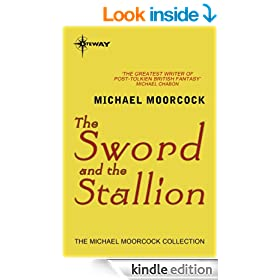 The Sword and the Stallion (Corum: The Prince with the Silver Hand Book 3)