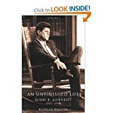 An Unfinished Life John F. Kennedy 1917-1963