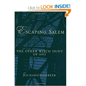 Escaping Salem: The Other Witch Hunt of 1692 (New Narratives in American History) by Richard Godbeer
