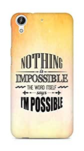 AMEZ Nothing is Impossible Back Cover For HTC Desire 626 G