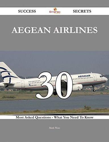 aegean-airlines-30-success-secrets-30-most-asked-questions-on-aegean-airlines-what-you-need-to-know