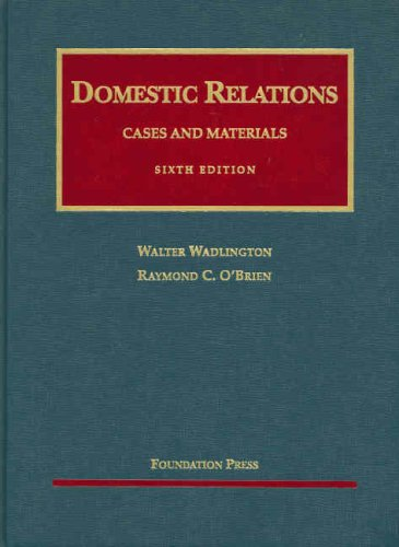 Wadlington and O'Brien's Cases and Materials on Domestic Relations, 6th (University Casebook Series) (English and English Edition)