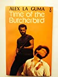 Time of the Butcherbird (0435902121) by Guma, Alex La