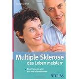 """Multiple Sklerose - das Leben meistern: Eine Patientin gibt Rat und Informationenvon """"Doris Friedrich"""""""