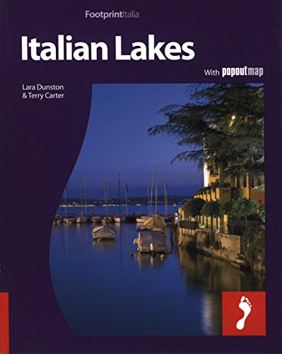 Italian Lakes: Full Color Regional Travel Guide To The Italian Lakes (Footprint Italia)
