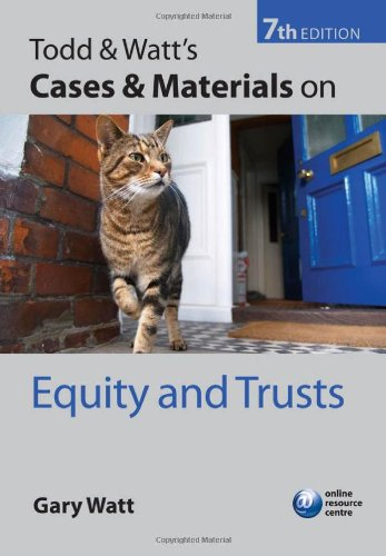 Todd & Watt's Cases and Materials on Equity and Trusts