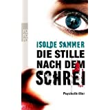 Die Stille nach dem Schreivon &#34;Isolde Sammer&#34;