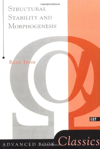 Structural Stability And Morphogenesis (Advanced Books Classics)