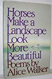 Horses Make a Landscape Look More Beautiful : Poems