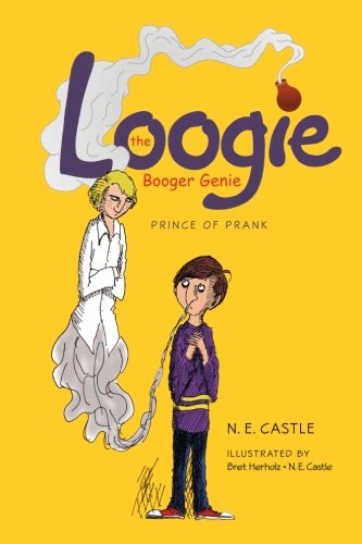 Kids on Fire: A Free Excerpt From The 5-Star Chapter Book Loogie the Booger Genie: Prince of Prank