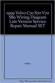 1999 Volvo C70 S70 V70 S80 Wiring Diagram Late Version ...