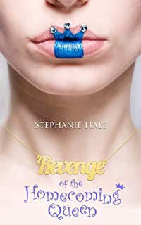 (FREE on 6/4) Revenge Of The Homecoming Queen by Stephanie Hale - http://eBooksHabit.com