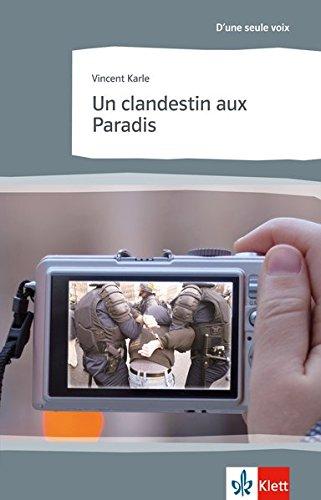 Un clandestin aux Paradis: Abiturausgabe zum Thema « La politique », neu beginnende Fremdsprache. Originaltext mit Annotationen (Littérature jeunesse)