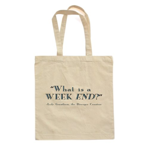 What Is A Week END Grantham Dowager Countess Inspired Canvas Tote Bag