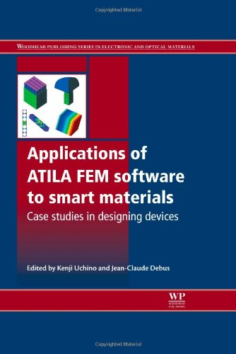 Applications of ATILA FEM Software to Smart Materials: Case Studies in Designing Devices