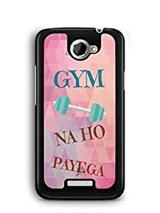 YuBingo Gym Na Ho Payega Mobile Case Back Cover for HTC One X