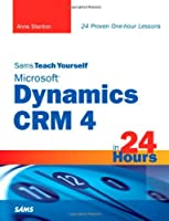 Sams Teach Yourself Microsoft Dynamics CRM 4 in 24 Hours ebook download