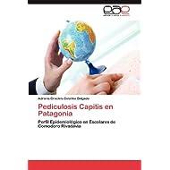 Pediculosis Capitis en Patagonia: Perfil Epidemiológico en Escolares de Comodoro Rivadavia