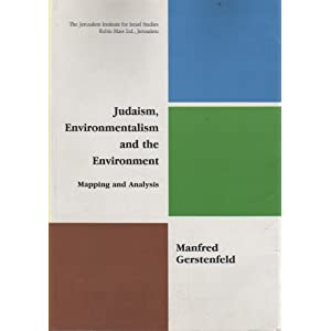 Judaism, Environmentalism and the Environment, by Manfred Gerstenfeld