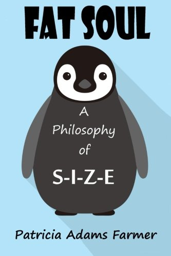 Fat Soul: A Philosophy of S-I-Z-E