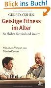 Geistige Fitness im Alter: So bleiben Sie vital und kreativ