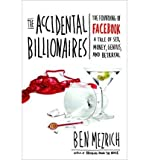 img - for [ THE ACCIDENTAL BILLIONAIRES: THE FOUNDING OF FACEBOOK: A TALE OF SEX, MONEY, GENIUS, AND BETRAYAL ] By Mezrich, Ben ( Author) 2009 [ Compact Disc ] book / textbook / text book