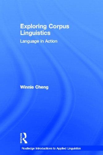 Exploring Corpus Linguistics: Language in Action (Routledge Introductions to Applied Linguistics)