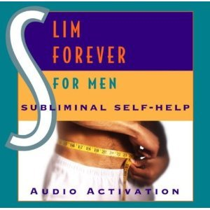Slim Forever Audio Activation: Specially Designed for Men (Burn Calories Fast With Subliminal Mind Power)