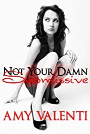 Not Your Damn Submissive (Denial Book 1)