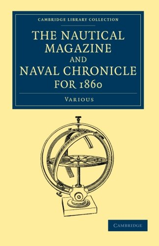 The Nautical Magazine and Naval Chronicle for 1860 (Cambridge Library Collection - The Nautical Magazine)