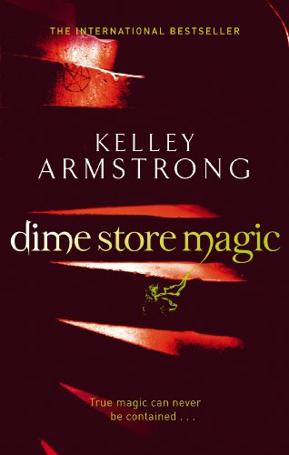 Kelley Armstrong - Dime Store Magic (Otherworld Book 3) (English Edition)