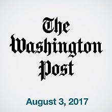 August 03, 2017 Magazine Audio Auteur(s) :  The Washington Post Narrateur(s) : Sam Scholl